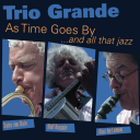 Trio Grande - As time goes by ...and all that jazz
